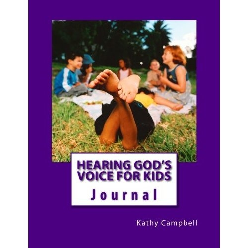 Hearing God for Kids by Kathy Campbell