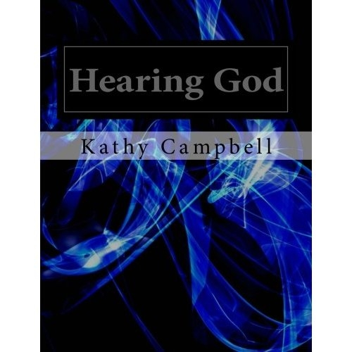 Hearing God by Kathy Campbell