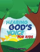 Hearing God's Voice For Kids by Kathy Campbell