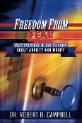 Freedom From Fear by Dr. Robert B. Campbell